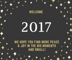 In 2017, we hope that you find more peace & joy in the big moments and small!